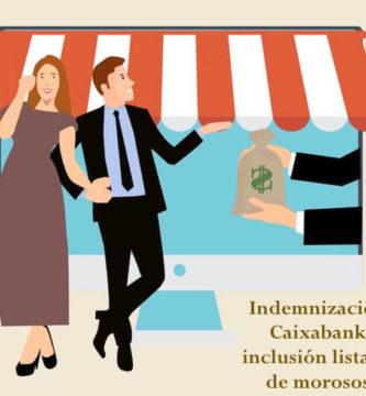Indemnización de 7.500 euros de Caixabank por inclusión en un listado de morosos